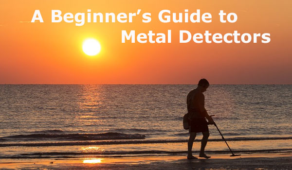 A Beginner's Guide to Metal Detectors